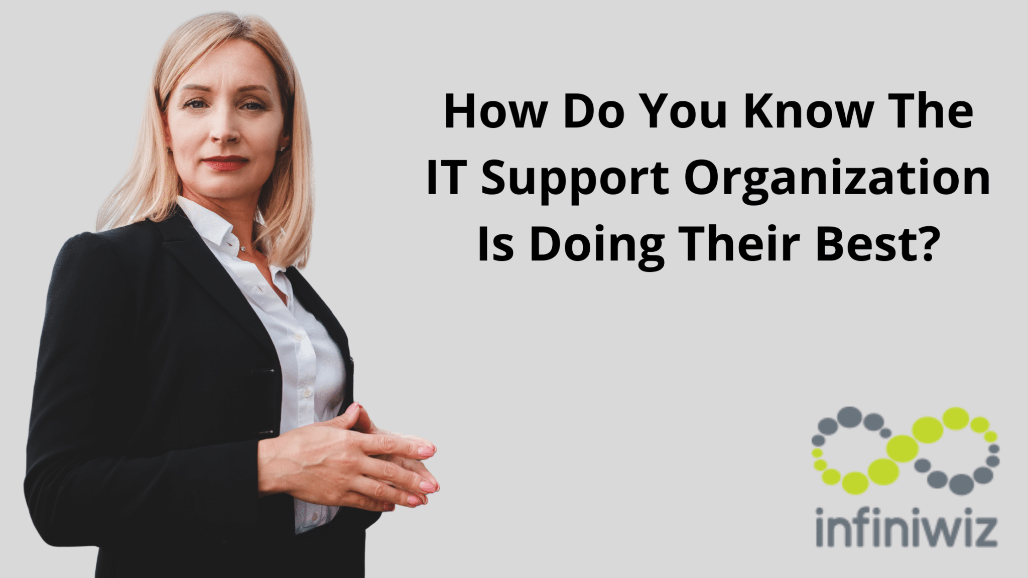 How Do You Know The IT Support Organization Is Doing Their Best?
